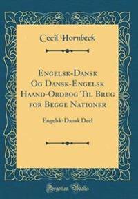 Engelsk-Dansk Og Dansk-Engelsk Haand-Ordbog Til Brug for Begge Nationer