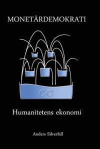 Monetärdemokrati : Humanitetens ekonomi