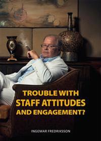 Trouble with staff attitudes and commitment?