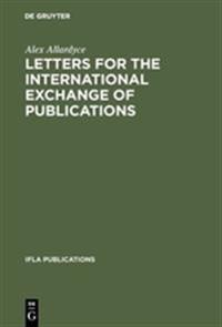 Letters for the International Exchange of Publications: A Guide to Their Composition in English, French, German, Russian and Spanish