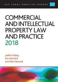 Commercial and Intellectual Property Law and Practice 2018