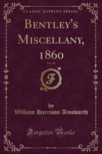 Bentley's Miscellany, 1860, Vol. 48 (Classic Reprint)