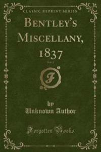 Bentley's Miscellany, 1837, Vol. 2 (Classic Reprint)