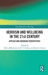 Heroism and Wellbeing in the 21st Century: Applied and Emerging Perspectives