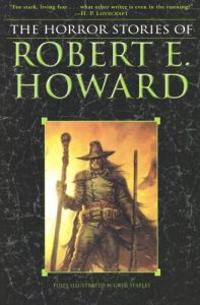 The Complete Horror Stories of Robert E. Howard