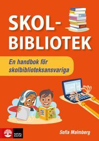 Skolbibliotek : En handbok för skolbiblioteksansvariga