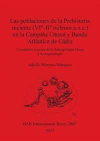 Las poblaciones de la Prehistoria reciente (VI - II milenio a.n.e.) en la Campina Litoral y Banda Atlantica de Cadiz