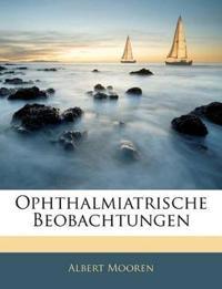 Ophthalmiatrische Beobachtungen