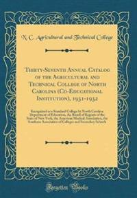 Thirty-Seventh Annual Catalog of the Agricultural and Technical College of North Carolina (Co-Educational Institution), 1931-1932