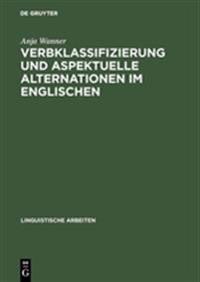 Verbklassifizierung Und Aspektuelle Alternationen Im Englischen