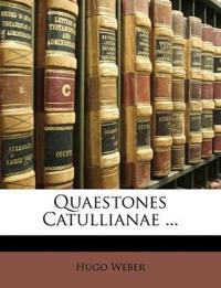 Quaestones Catullianae ...