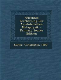 Avicennas Bearbeitung Der Aristotelischen Metaphysik