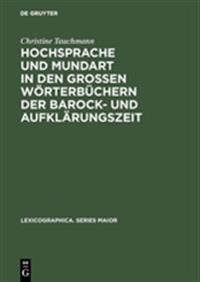 Hochsprache Und Mundart in Den Grossen Wörterbüchern Der Barock Und Aufklärungszeit