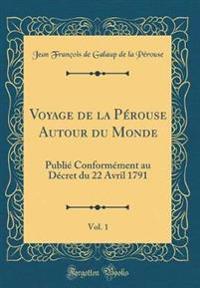Voyage de la Pérouse Autour du Monde, Vol. 1