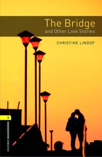 Oxford Bookworms Library: Level 1:: The Bridge and Other Love Stories