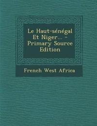 Le Haut-sénégal Et Niger...