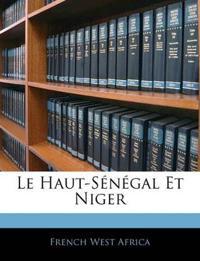 Le Haut-Sénégal Et Niger
