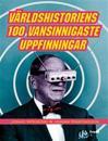 Världshistoriens 100 vansinnigaste uppfinningar