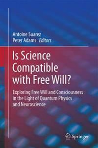 Is Science Compatible With Free Will?
