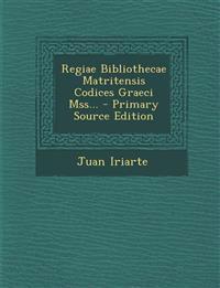 Regiae Bibliothecae Matritensis Codices Graeci Mss...