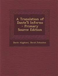 A Translation of Dante'S Inferno