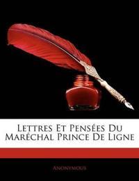Lettres Et Pensees Du Marechal Prince de Ligne