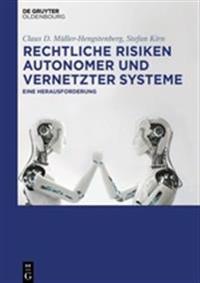 Rechtliche Risiken Autonomer Und Vernetzter Systeme