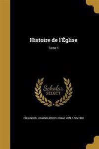 FRE-HISTOIRE DE LEGLISE TOME 1