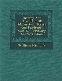 History And Tradition Of Mallerstang Forest And Pendragon Castle... - Primary Source Edition