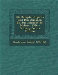 Die Kampfe Ungarns Mit Den Osmanen Bis Zur Schlacht Bei Mohacs, 1526