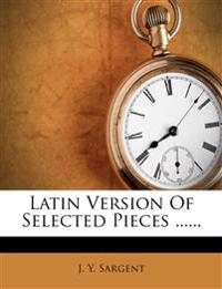 Latin Version of Selected Pieces ......
