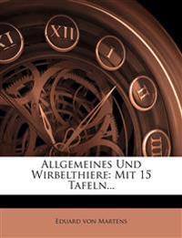 Allgemeines Und Wirbelthiere: Mit 15 Tafeln...
