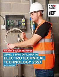 Level 3 Nvq Diploma in Electrotechnical Technology: C&g 2357, Units 305-306