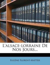 L'alsace-lorraine De Nos Jours...