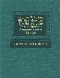 Papyrus D'Orbiney (British Museum): The Hieroglyphic Transcription - Primary Source Edition