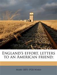England's effort, letters to an American friend;