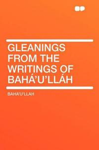 Gleanings from the Writings of Bahá'u'lláh