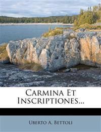 Carmina Et Inscriptiones...