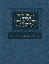 Mémoires Du Cardinal Consalvi, Volume 1 - Primary Source Edition