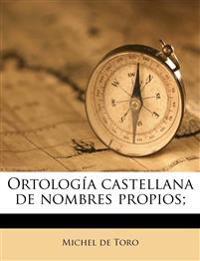 Ortología castellana de nombres propios;