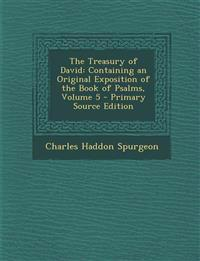 The Treasury of David: Containing an Original Exposition of the Book of Psalms, Volume 5 - Primary Source Edition