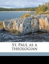 St. Paul as a theologian Volume 2