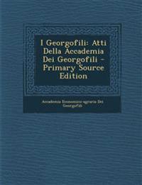 I Georgofili: Atti Della Accademia Dei Georgofili - Primary Source Edition