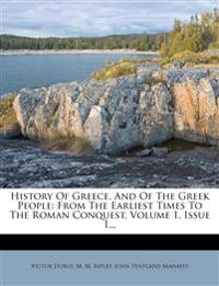 History Of Greece, And Of The Greek People: From The Earliest Times To The Roman Conquest, Volume 1, Issue 1...