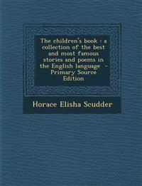 The children's book : a collection of the best and most famous stories and poems in the English language