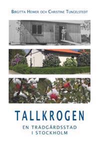 Tallkrogen : en trädgårdsstad i Stockholm