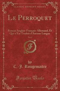 Le Perroquet, Vol. 2