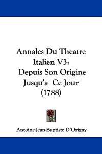 Annales Du Theatre Italien