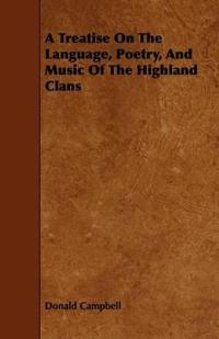 A Treatise on the Language, Poetry, and Music of the Highland Clans