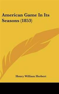 American Game In Its Seasons (1853)